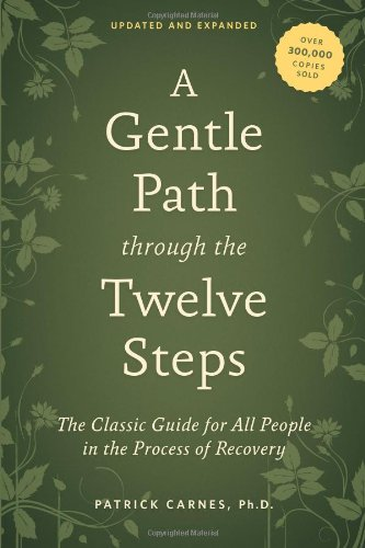 A Gentle Path through the Twelve Steps: The Classic Guide