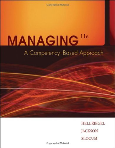 Managing: A Competency-Based Approach 11th edition by Hellriegel, Don; Jackson, Susan E.; Slocum, John W. published by South-Western College Pub Hardcover