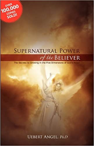 Supernatural Power of the Believer: Uebert Angel