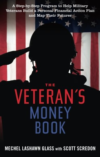 The Veteran's Money Book: A Step-by-Step Program to Help Military Veterans Build a Personal Financial Action Plan and Ma