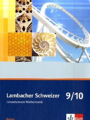 Lambacher Schweizer Grundwissen / Ausgabe Bayern: Lambacher Schweizer Grundwissen / 9./10. Schuljahr: Ausgabe Bayern