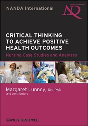 Critical thinking to achieve positive health outcomes nursing case critical thinking to achieve positive health outcomes nursing case studies and analyses 2nd edition fandeluxe Choice Image