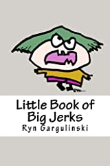 Little Book of Big Jerks: Fast, Fun Illustrated Guide for Dealing with Difficult People Paperback