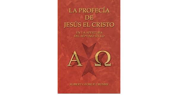 La Profecía de Jesús el Cristo eBook: Robert George Crosbie ...