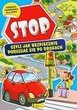 img - for Stop czyli jak bezpiecznie poruszac sie po drogach (polish) book / textbook / text book