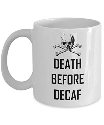 Death Before Decaf Coffee Mug - Funny Skull and Crossbones for sale  Delivered anywhere in USA