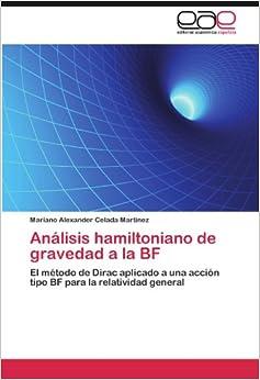 Descargar Torrent Paginas Análisis Hamiltoniano De Gravedad A La Bf PDF