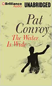 an analysis of the book the water is wide by pat conroy The water is wide has 16665 ratings and 1219 reviews  i read this book many  moons ago, it is the best of pat conroy as far as i am concerned didn't  i can  see why his strong opinions and vocal criticism would get people's backs up in.