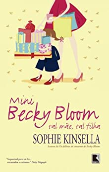Mini Becky Bloom: Tal mãe, tal filha por [Kinsella, Sophie]