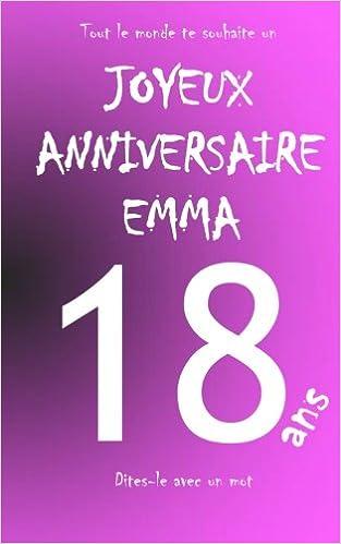 Amazon Fr Joyeux Anniversaire Emma 18 Ans Livre D Or à
