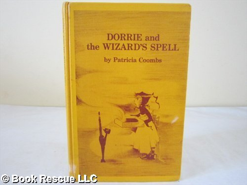 Dorrie and the Wizard's Spell by Coombs, Patricia published by William Morrow & Co Library Library Binding