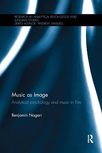 Music as Image: Analytical psychology and music in film (Research in Analytical Psychology and Jungian Studies)
