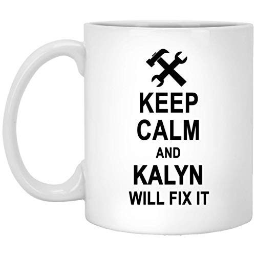 Keep Calm And Kalyn Will Fix It Coffee Mug Funny - Amazing Birthday Gag Gifts for Kalyn Men Women - Halloween Christmas Gift Ceramic Mug Tea Cup White 11 ()