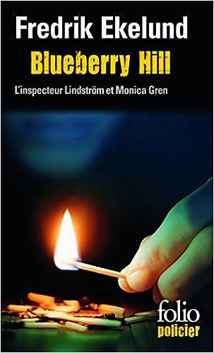 Télécharger en ligne Blueberry Hill: Une enquête de l'inspecteur Lindström et Monica Gren epub pdf