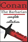 Conan: The Barbarian complete collection (annotated)