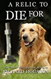 A Relic to Die For (Books to Die For) (Volume 5) by  Richard W Houston SR in stock, buy online here