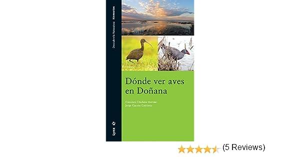 Dónde ver aves en Doñana by Francisco Chiclana Moreno;Jorge Garzón Gutiérrez 2006-10-01: Amazon.es: Francisco Chiclana Moreno;Jorge Garzón Gutiérrez: Libros
