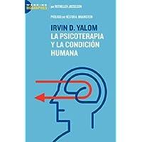 Irvin D. Yalom: La Psicoterapia y La Condicin Humana