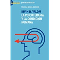 Irvin D. Yalom: La Psicoterapia y la Condicion Humana/ On Psychotherapy and the Human Condition
