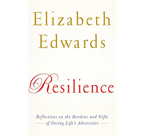 Amazon Com Resilience Reflections On The Burdens And Gifts Of Facing Life S Adversities Ebook Edwards Elizabeth Kindle Store
