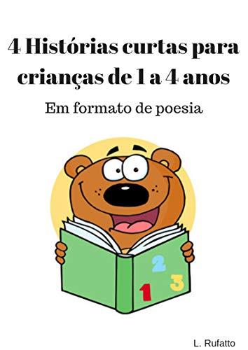 4 Histórias curtas para crianças de 1 a 4 anos: Em formato de poesia