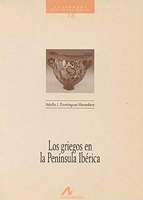 Los Griegos En La Peninsula Iberica (Spanish Edition ...