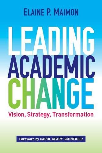 Leading Academic Change: Vision, Strategy, Transformation