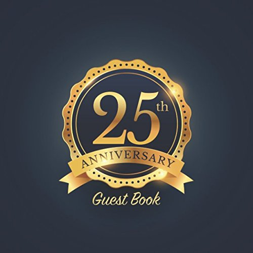 25th Anniversary Guest Book: Party keepsake for family and friends to write in for Silver Wedding Anniversaries and Memorable Celebrations (Square Gold Badge Style) - 25th Bells
