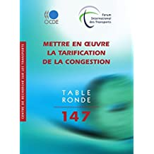 Mettre en oeuvre la tarification de la congestion (TRANSPORTS) (French Edition)