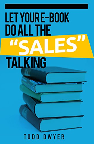 Let You E-Book Do All The Sales Talking