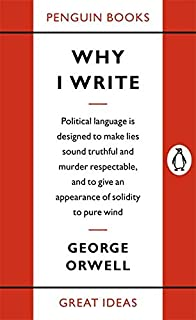 Politics And The English Language Penguin Modern Classics  Penguin Great Ideas  Why I Write