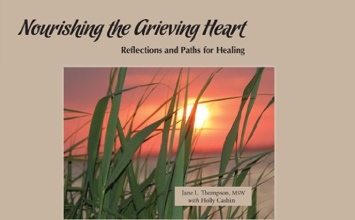 Nourishing the Grieving Heart: Reflections and Paths for Healing