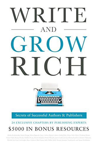 Write and Grow Rich: Secrets of Successful Authors and Publishers (5,000 USD in Bonuses) cover