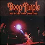Mk III: Final Concerts by Deep Purple (2001-04-10)
