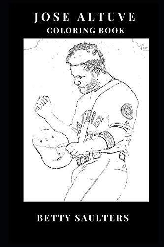 Jose Altuve Coloring Book: Legendary Baseball Star and Houstons Second Baseman, Shortest MLB Player and Prime Sportsman Inspired Adult Coloring Book (Jose Altuve Books) (Topiary Card)