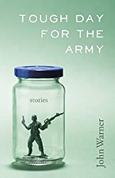 Tough Day for the Army: Stories (Yellow Shoe Fiction)