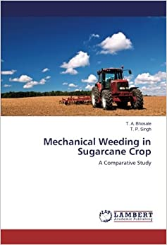 Mechanical Weeding in Sugarcane Crop: A Comparative Study