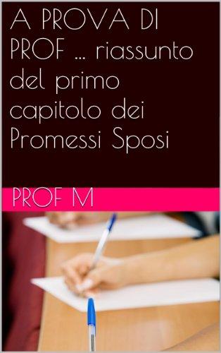 A PROVA DI PROF ... riassunto del primo capitolo dei Promessi Sposi (Italian Edition)