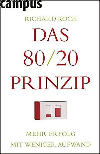 Bildergebnis für Richard Koch, Das 80/20-Prinzip: Mehr Erfolg mit weniger Aufwand