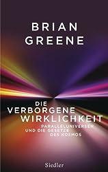 Die verborgene Wirklichkeit: Paralleluniversen und die Gesetze des Kosmos (German Edition)