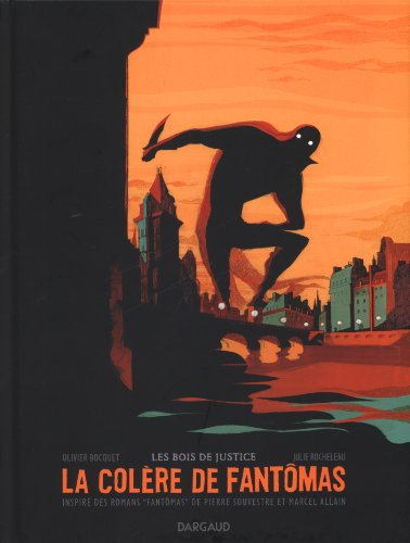 La Colère de Fantômas n° 1<br /> Les Bois de justice