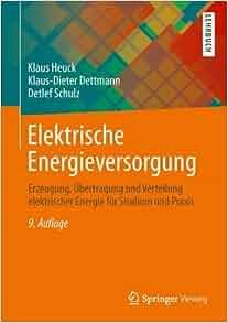 Elektrische Energieversorgung: Erzeugung, Übertragung und Verteilung