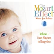 The Mozart Effect - Music for Babies Playtime to Sleepytime