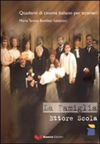 La famiglia. Ettore Scola Copertina flessibile – 31 dic 2009 M. Teresa Bonfanti Sabbioni P. E. Balboni Guerra Edizioni 8855702610