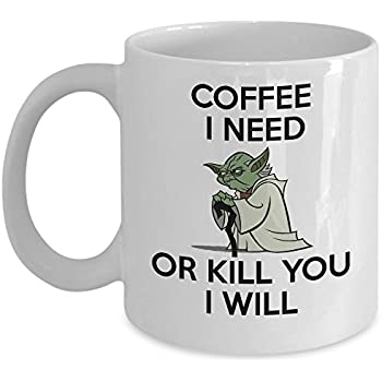 Best Funny Mug - Coffee I Need Or Kill You I Will Coffee Mug Tea Cup - White Ceramic 11oz Teacup - Perfect Birthday, Christmas, Anniversary, Valentine's Day Present