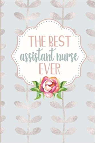The Best Nursing Assistant Ever 6x9 Blank Lined Notebook Gift For Nursing Assistants Nurses Aide Cna Journal For Women Rose Gold Leaves Blue Nurse Gifts Volume 7 Simply Pretty