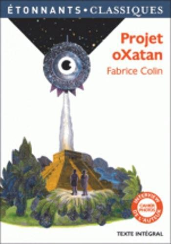 Projet oXatan (Anglais) Broché – 18 octobre 2017 Fabrice Colin Editions Flammarion 2081416190 French