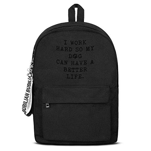 I Work Hard So My Dog Can Have a Better Life Women Men Water Resistant Black Canvas School Backpack Lightweight Backpack