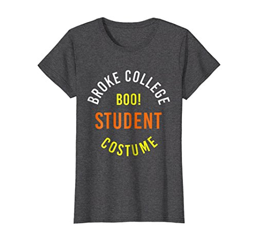 Womens College Student Halloween Costume T-Shirt Broke Boo