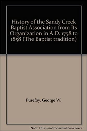 History of the Sandy Creek Baptist Association from Its Organization in A.D. 1758 to 1858 (The Baptist tradition)